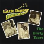 Little Dipper: The Early Years