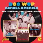 Doo Wop Across America: Ohio - Michigan - Pennsylvania - Indiana