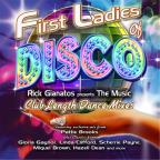 First Ladies of Disco: Rick Gianatos Presents the Music: Club Length Dance Mixes