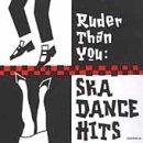 Ruder Than You: Ska Dance Hits