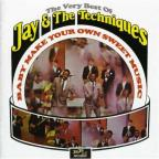 Baby Make Your Own Sweet Music: The Very Best of Jay & the Techniques