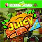 Juicy - Riddim Driven