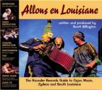 Allons En Louisiane: The Rounder Records Guide To Cajun Music, Zydeco And South Louisiana