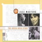 Verve Jazz Masters: The Bossa Nova Story.
