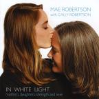 In White Light: Mothers Daughters Strength & Love