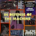 Jorge Antunes: In Defense of The Machine