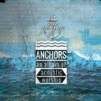 Anchors: An Album Of Acoustic Worship