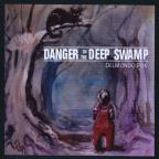 Danger In the Deep Swamp