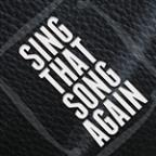 Sing That Song Again