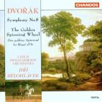 Antonin Dvorak: Symphony No. 8/The Golden Spinning Wheel