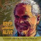 Under The Banyan Tree, Vol. 2 - Keep The Music Alive