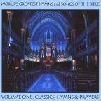 World's Greatest Hymns & Songs of the Bible, Vol. 1: Classics, Hymns & Prayers
