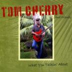 Tom Cherry & Friends