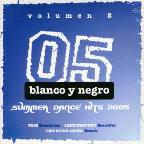 Blanco Y Negro Summer Dance Hits 2005