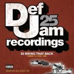 Def Jam 25: DJ Bring That Back