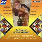 Ah, Sweet Mystery of Life: The Songs of Victor Herbert