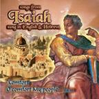 Songs From Isaiah: Comfort, O Comfort My People