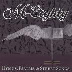 Hymns, Psalms, & Street Songs