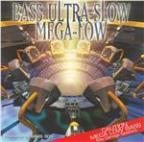 Bass: Ultra-Slow Mega-Low