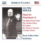 John Philip Sousa: Music for Wind Band, Vol. 8