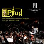 2011 PLUG: Music from the Royal Conservatoire of Scotland 2011 PLUG New Music Festival