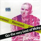 Go The Very Best Of Moby Remixed