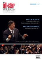 All Star Orchestra, Programs 1 & 2: Music for the Theatre & What Makes a Masterpiece?