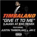 Give It To Me (Laugh At Em) Remix (Explicit Version)