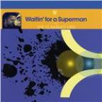 Waitin' For a Superman [Maxi-Single With 3 Remixes]