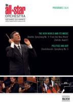 All Star Orchestra, Programs 3 & 4: The New World and Its Music & Politics and Art