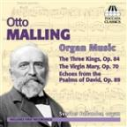 Otto Malling: The Three Kings, Op. 84; The Virgin Mary, Op. 70; Echoes from the Psalms of David, Op. 89