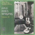"New Golden Ring: ""Five Days Singing"" Volume II"