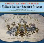 Balkan Vistas - Spanish Dreams / Voice of the Turtle