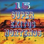 15 Super Exitos Nortenos