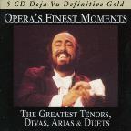 Opera's Finest Moments: Greatest Tenors Divas Arias & Duets