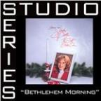 Bethlehem Morning [Studio Series Performance Track]
