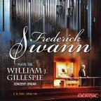 Frederick Swann plays the William J. Gillespie Concert Organ