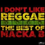 I Don't Like Reggae: The Best Of Mack