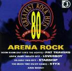 80'S Greatest Rock Hits 3: Arena Rock