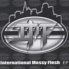 International Messy Flesh EP