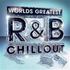 Worlds Greatest R&B Chillout - The Only Chilled Smooth Slow Jams Album You'll Ever Need (RNB Deluxe Slowjamz Edition)