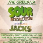 Green LP: Sour Stacks and Hustling Jacks