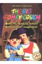 Big Comfy Couch, The - Are You Ready for School/ Destination? Imagination!