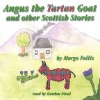 Angus The Tartan Goat & Other Scottish Stories