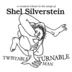Twistable, Turnable Man: A Musical Tribute To The Songs of Shel Silverstein
