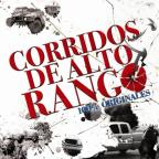 Corridos de Alto Rango: 100% Originales