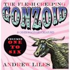 Flesh Creeping Gonzoid & Other Imaginary Creatures, Vols. 1-6