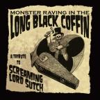 Monster Raving in the Long Black Coffin: A Tribute to Screaming Lord Sutch