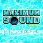 Maximum Sound Presents-Breezy One Dr