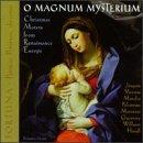 O Magnum Mysterium - Motets from Renaissance Europe